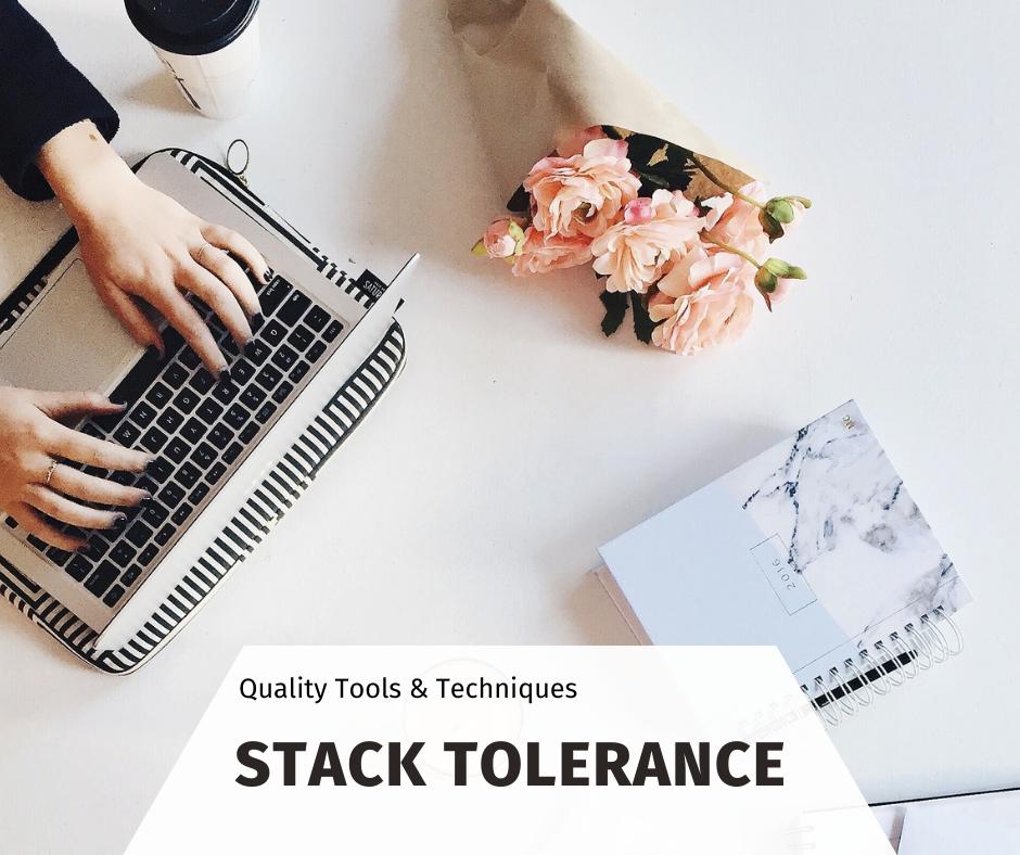 Stack Tolerance for Design Evaluation